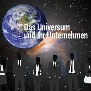 Das Universum und ihr Unternehmen